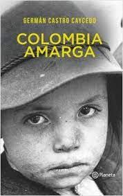 Colombia Amarga   German Castro Caycedo