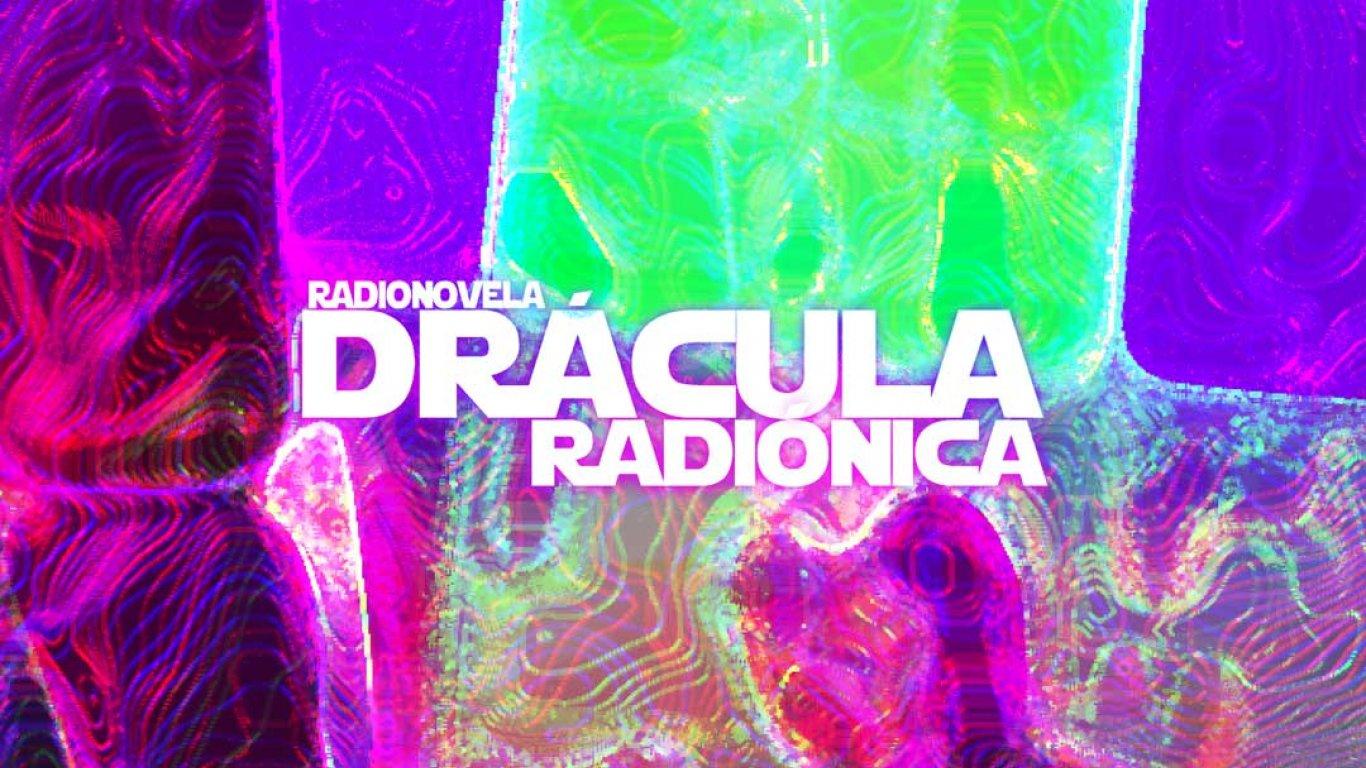 Drácula Radiónica  (mini radionovela)