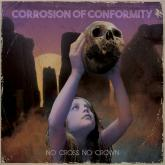 No. 10 'No Cross No Crown' de Corrosion of Conformity (Nuclear Blast)