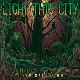 No. 11 'Terminal Bloom' de Light This City (Creator Destructor)