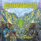 No. 18 'Feed the Birds' de ISSED REGARDLESS (Creator-Destructor Records)