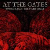 No. 1 'To Drink from the Night Itself' de At the Gates (Century Media)