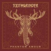 No. 21 Phantom Amour de Toothgrinder (Spinefarm)