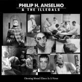 No. 2 'Choosing Mental Illness as a Virtue' de Philip H. Anselmo & The Illegals (Season of Mist)