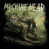 "Machine Head - ""Unto The Locust"""