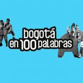 Un concurso para contar a Bogotá en 100 palabras