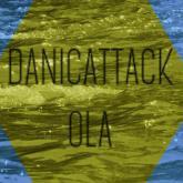 "La nueva ""Ola"" de Danicattack"