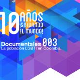 La población LGBTI en Colombia (Documental 003)