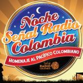 ¡La #NochePacífico de Señal Radio Colombia!