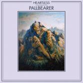 No. 22 'Heartless' de PALLBEARER (Profound Lore)