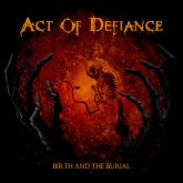 "No. 41 ""Birth And Burial"" de Act Of Defiance. Sello: Metal Blade"