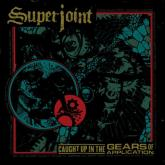 No. 48 'Caught Up in the Gears of Application' de Superjoint (Housecore Records)