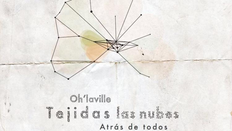 """Oh'laville nos irá regalando """"Tejidas las Nubes"""""""
