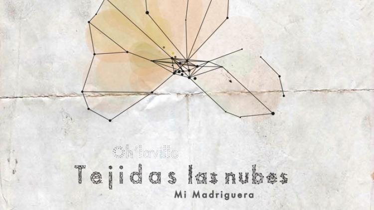 """""""Mi Madriguera"""" se estrena en Tejidas las nubes"""
