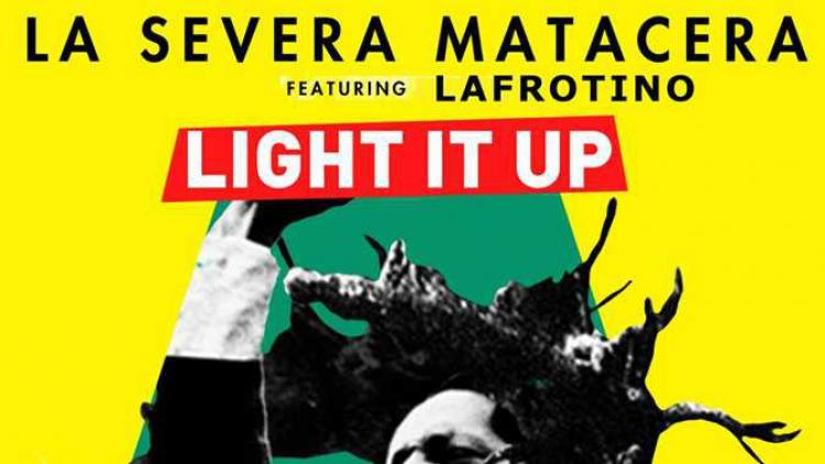 "Descarga ""Light It Up"" de La Severa Matacera"