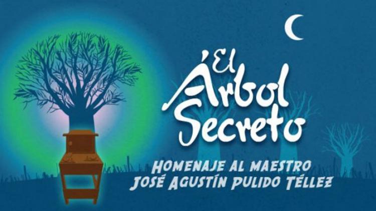 El árbol secreto: homenaje a José Agustín Pulido Téllez