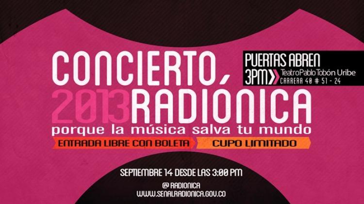 Reclamen sus entradas del Concierto Radiónica 2013 en Medellín