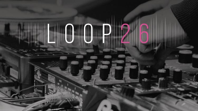 Loop 26, no vamos a parar ni un solo segundo