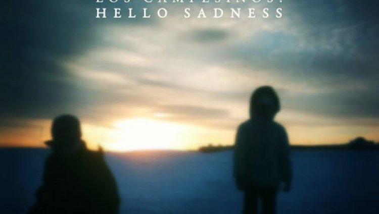 "Los Campesinos! ""Hello Sadness"""