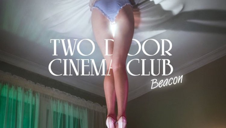 Two Door Cinema Club 'Beacon'