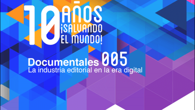 La industria editorial en la era digital (Documental 005)