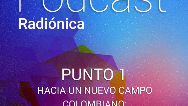 Punto 1. Hacia un nuevo campo colombiano: reforma rural integral