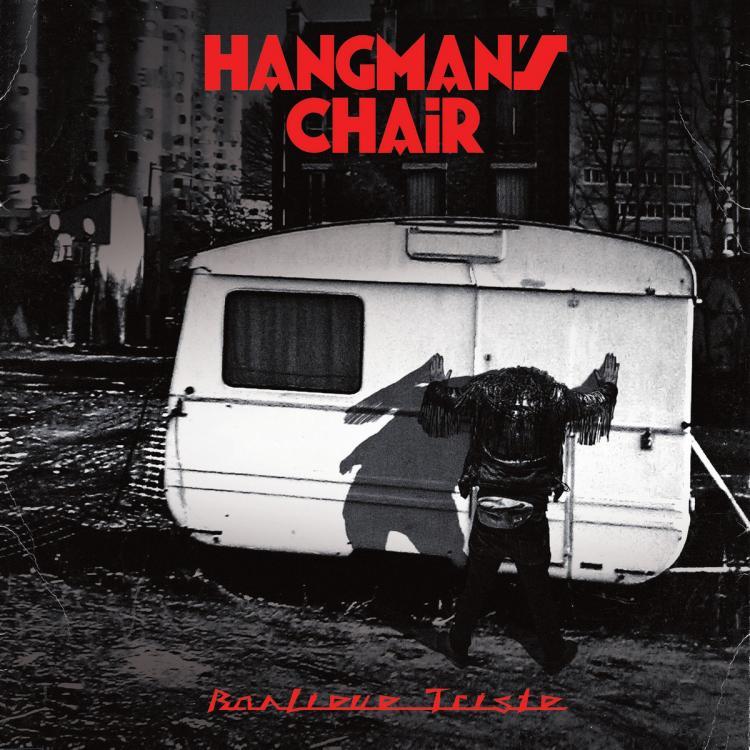 No. 11 'Banlieue Triste' de Hangman's Chair (Musicfearsatan)
