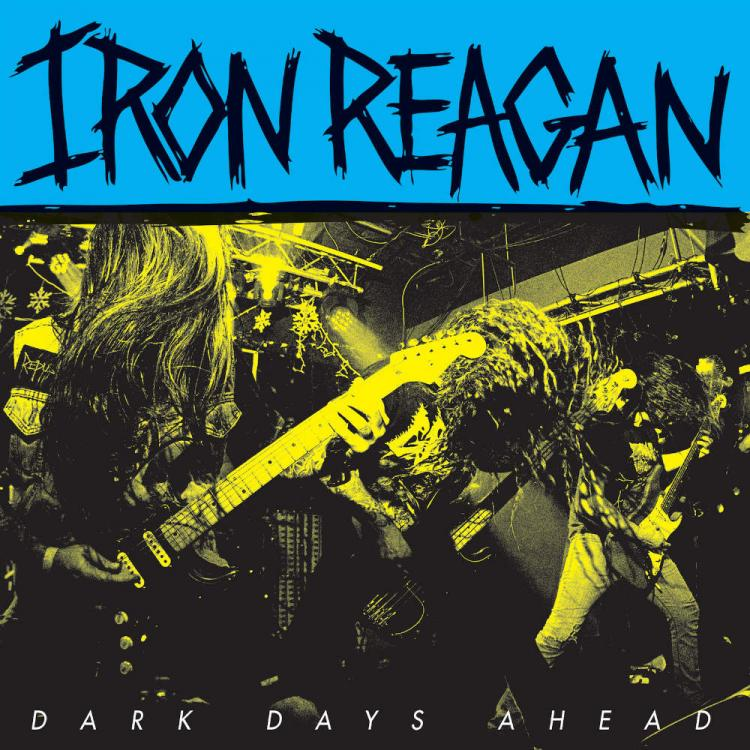 No. 2 'Dark Days Ahead (EP)' de Iron Reagan (Pop Wig)