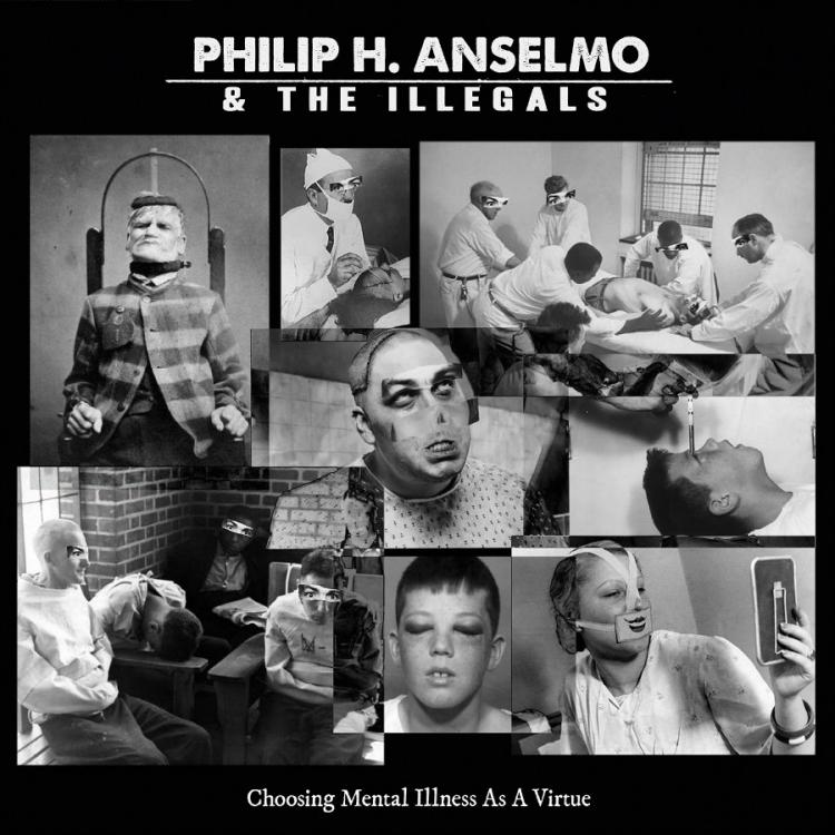 No. 7 'Choosing Mental Illness As A Virtue' de Philip H. Anselmo & The Illegals (Season Of Mist)