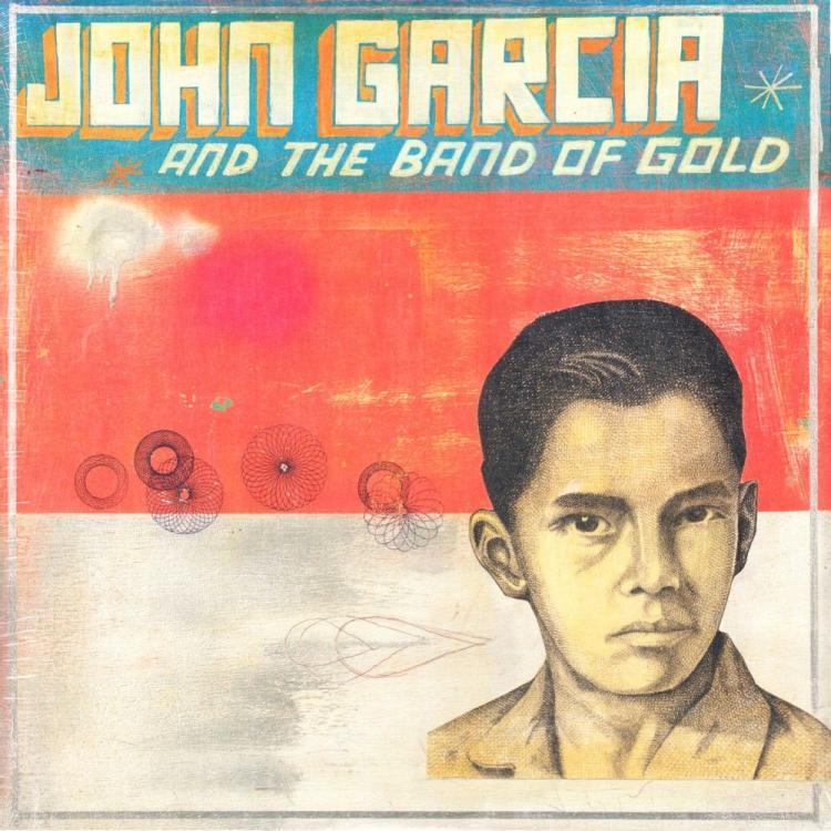 8. JOHN GARCIA - JOHN GARCIA AND THE BAND OF GOLD