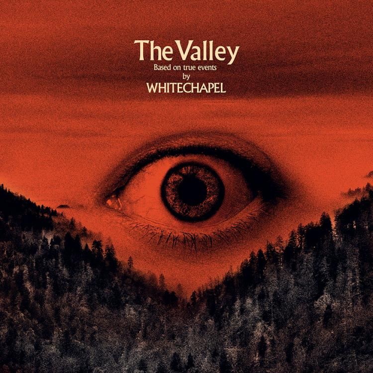 5. WHITECHAPEL - THE VALLEY