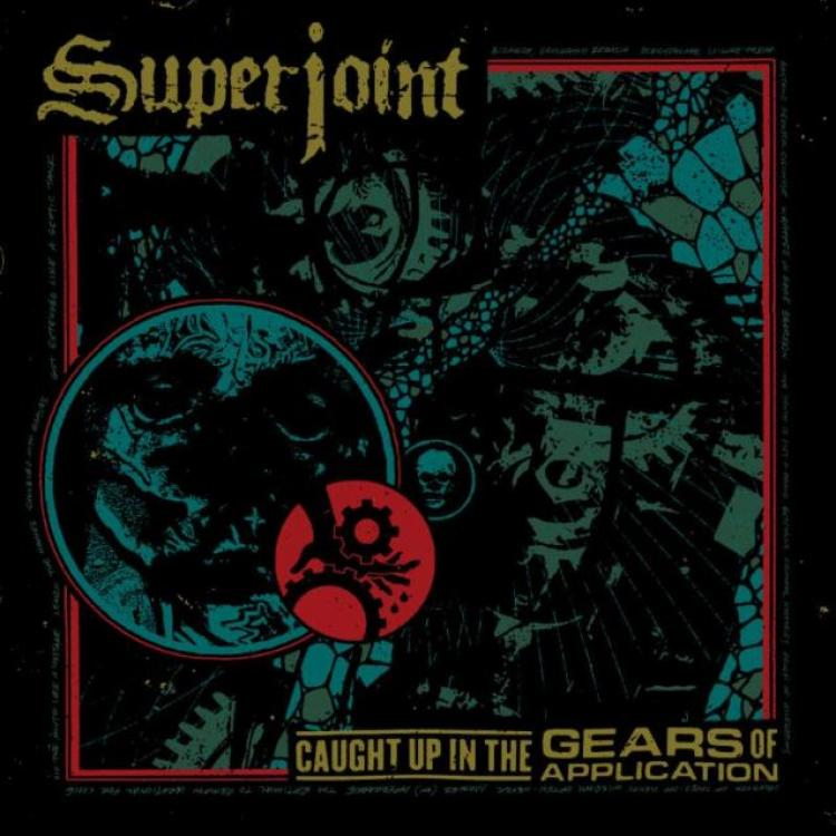 No. 10 'Caught Up in the Gears of Application' de Superjoint (Housecore Records)