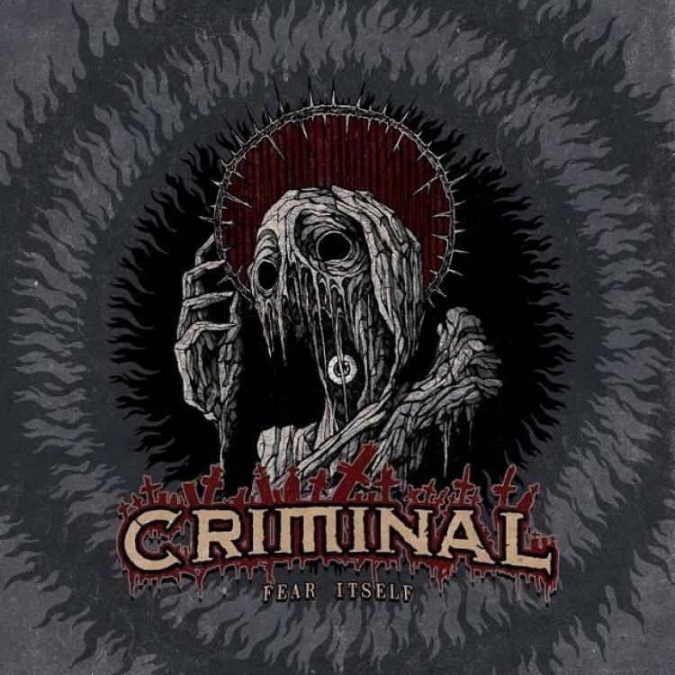 No. 10 'Fear Itself' de Criminal (Metal Blade)