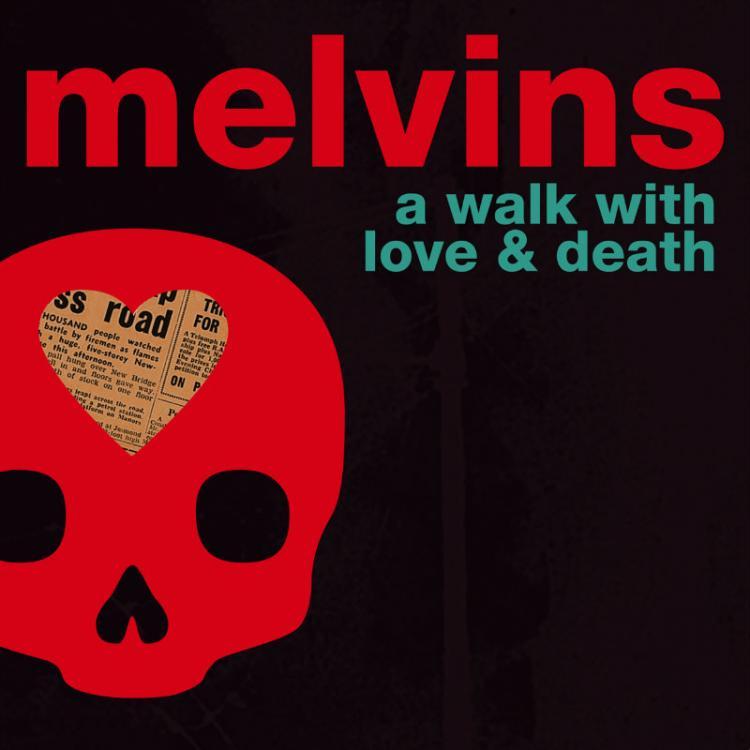 No. 13 'A Walk With Love and Death' de Melvins (Ipecac)