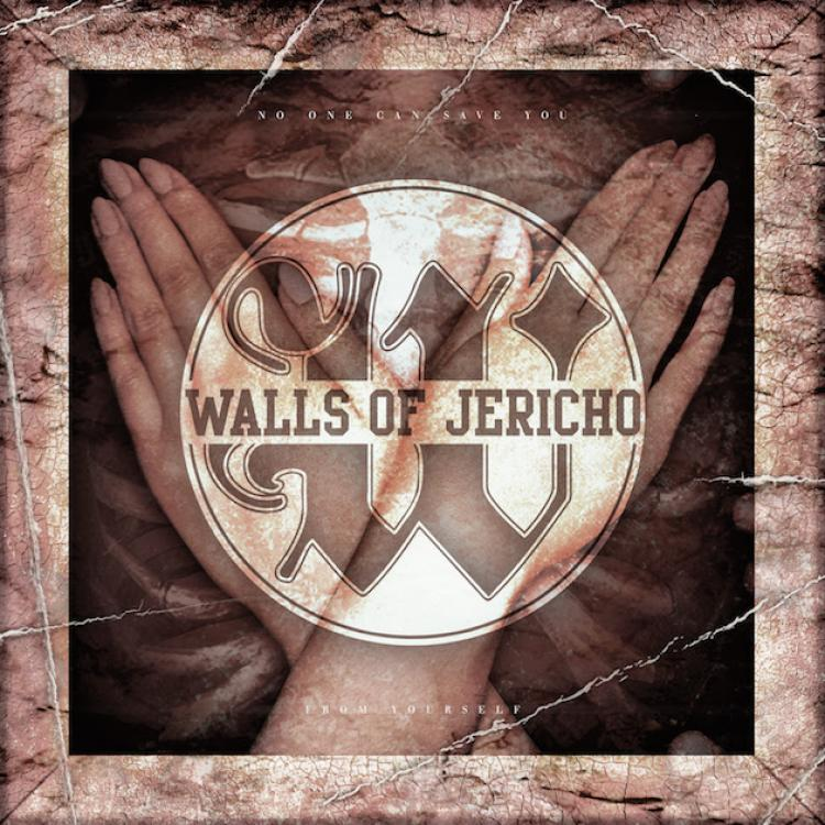 No. 17 'No One Can Save You From Yourself' the Walls Of Jericho (Napalm)