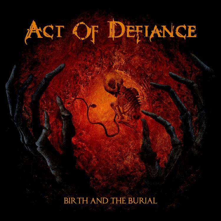 """No. 41 """"Birth And Burial"""" de Act Of Defiance. Sello: Metal Blade"""