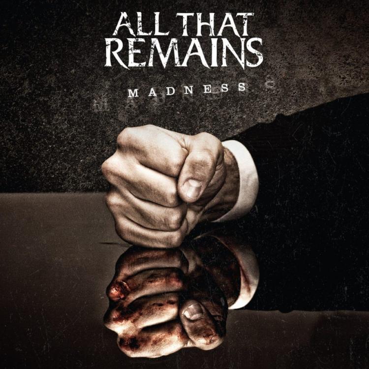 No. 3 ' Madness' de All That Remains (Razor & Tie)