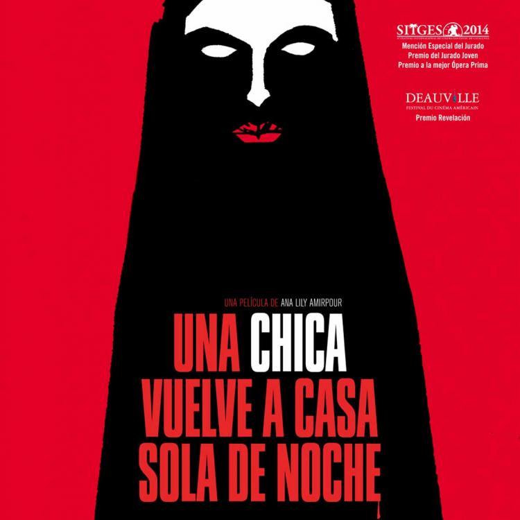 UNA CHICA VUELVE A CASA SOLA DE NOCHE (ANA LILY AMIRPOUR, 2014)