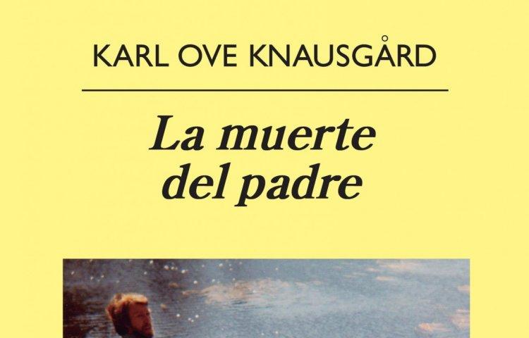 """""""La Muerte del Padre"""" de Karl Ove Knaüsgard"""