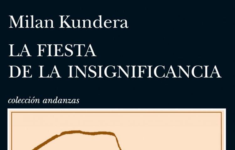 La Fiesta de la Insignificancia de Milan Kundera