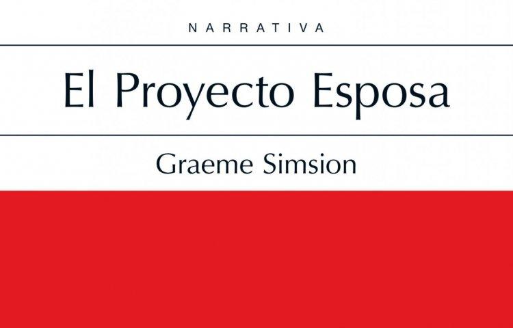 """""""El Proyecto Esposa"""" de Graeme Simsion"""
